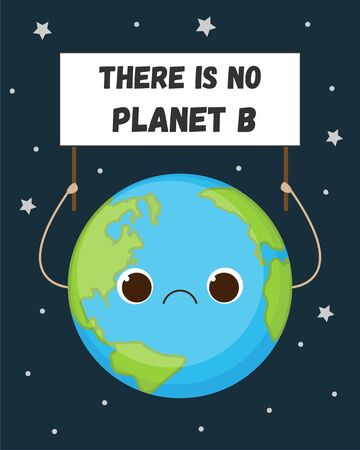 Cute Earth with sad face holding sign with There is no planet b text. Cartoon globe character. School poster for ecological lesson. Eco problem warning. Stop global warming, plastic waste pollution