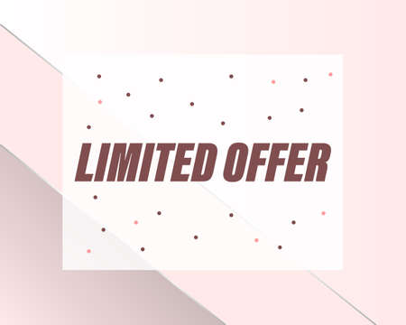 limited offer, advertising banner for sales. Suitable for the beauty and fashion industry, cosmetics and clothing stores.Background in soft pink colors.