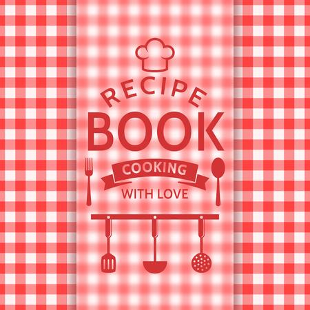 portadas de libros: Libro de recetas. Cocinar con amor. Tarjeta de la receta con un modelo a cuadros y su placa tipográfica. Vector de fondo en colores rojo y blanco. Vectores