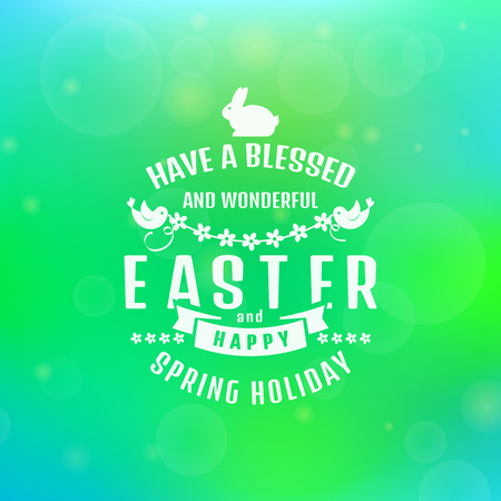 Have a blessed and wonderful Easter! Happy spring holiday! Typographic greeting card. Blurred background with bokeh. Vector illustration.