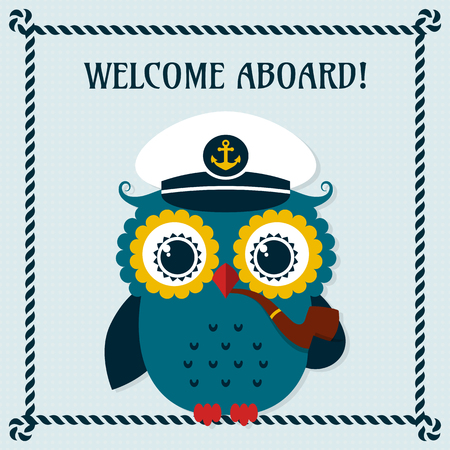 aboard: Welcome aboard! Card with pretty captain owl. Vector illustration.