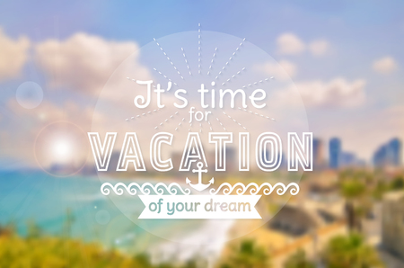 coastal: Its time for vacation of your dream! Summer card with typographic badge. Blurred sea and coastal background. Vector illustration.