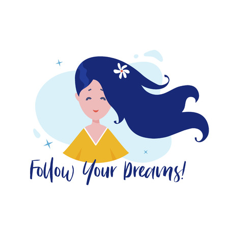 Young pretty girl with long flowing hair. Vector illustration with motivational quote - Follow Your Dreams!