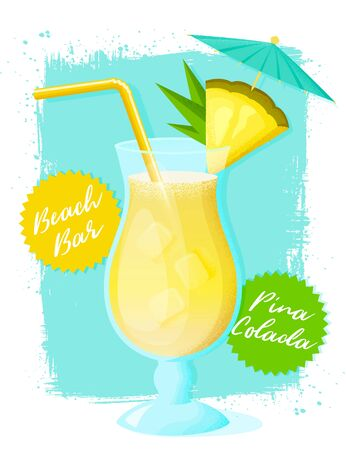Pina Colada cocktail with pineapple slice, straw and umbrella. Poster with glass of alcoholic drink on grunge background. Vector illustration.