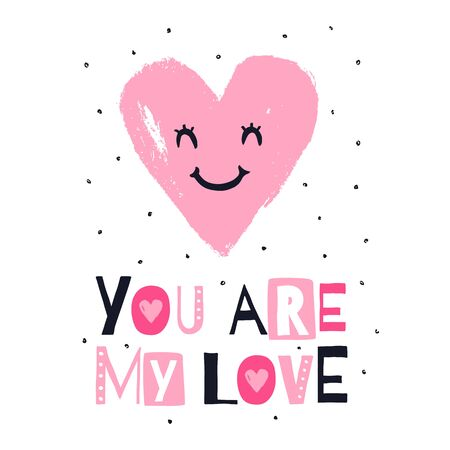 Cute heart and phrase - You are my love. Hand drawn illustration isolated on white background. Vector design for Valentines day card, romantic posters or apparel prints.