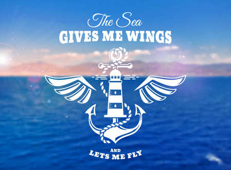 Vector emblem with anchor, wings, lighthouse and inspirational quote. Nautical banner with blurred sea background. Иллюстрация