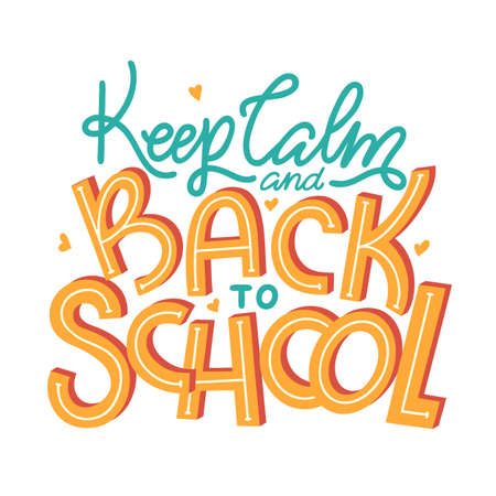 Keep Calm and Back to School - hand lettering quote. Modern handwritten inscription. Vector illustration isolated on white background. Vectores