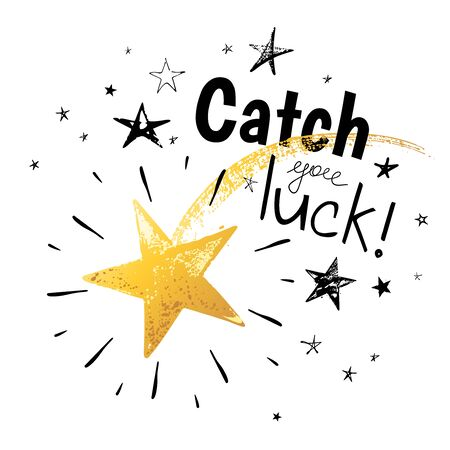 Catch your luck. Banner with gold hand drawn vector shooting star and text isolated on white background.