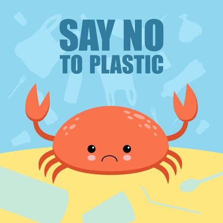 Stop plastic pollution banner. Vector image of cartoon style with sad crying crab. Ecology concept illustration. Say No To No More Plastic lettering. Kawaii style Иллюстрация