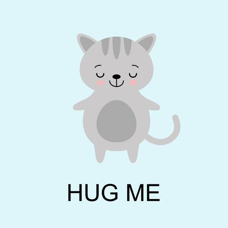 Grey Cat ready for a hugging. Funny animal close eyes. Cute cartoon pet on blue background. Vector illustration with lettering phrase Hug Me. Flat style Standard-Bild - 146359315