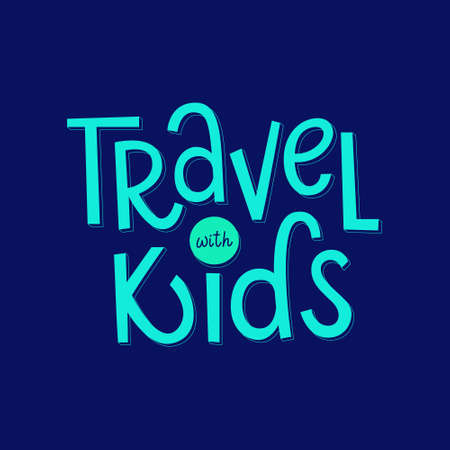 Travel with kids hand drawn vector lettering. Inspirational phrase for family activity, recreation, vacation.