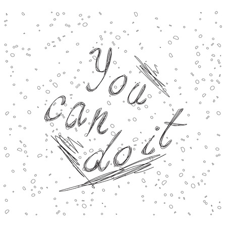Inspirational quote You Can Do It. Hand written calligraphy