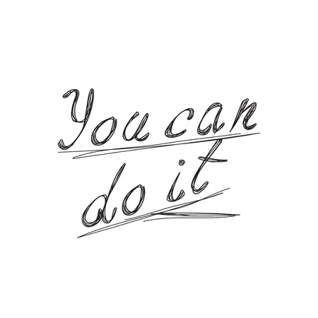 you can do it: Inspirational quote You Can Do It. Hand written calligraphy