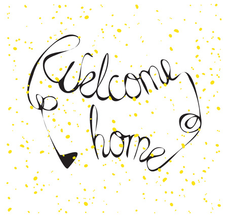welcome home: Hand drawn inscription Welcome home. Vector illustration. Illustration