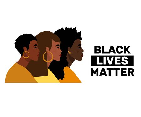 Stop racism. Black lives matter, we are equal. Flat style. Women, skin colors. No racism concept. Vector illustration. Isolated.