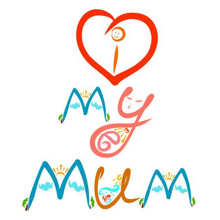 Heart and inscription, I love my mum