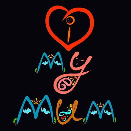 Creative inscription with a heart, I love my mum Imagens