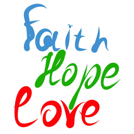 color inscription on a white background, Faith, hope and love