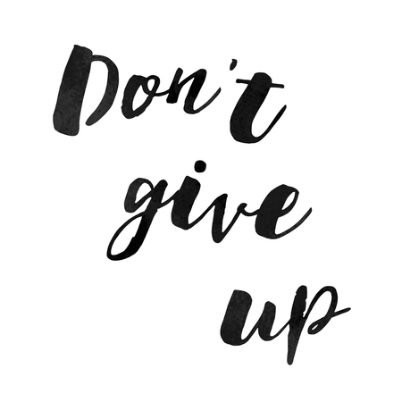 Watercolor brush hand lettering, modern calligraphy for custom mugs, t-shirts, posters, stickers, stationery and more. Don`t give up.