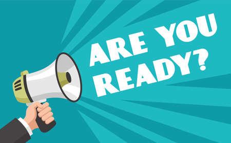 Hand with megaphone. Are you ready text advertising poster to attract customers attention, speak loud question. Vector flat cartoon loudspeaker marketing promotion announcement web banner