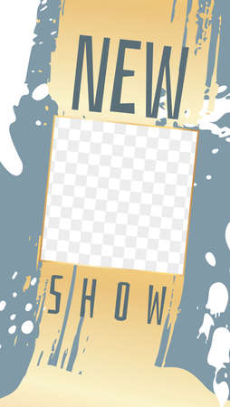 Social media stories template. Frame with transparent layer and gold paints texture, golden and gray abstract shapes with square copy or photo space, new show text, personal blog vector. illustration Ilustrace
