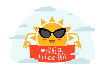 Have a nice day. Cartoon sun in sunglasses holding red banner. Sky mascot with happy wishes. Sunny character. Morning cloudscape and greeting calligraphy lettering. Vector illustration