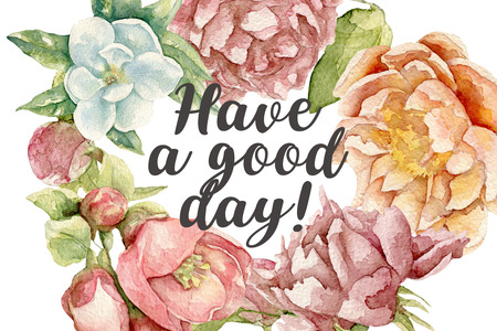 good day: have a good day card with watercolor flowers