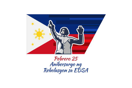 Translation: February 25. EDSA Revolution Anniversary. National day of Philippines Vector illustration. Suitable for greeting card, poster and banner.