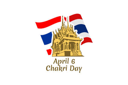 April 6, Chakri Day vector illustration. Suitable for greeting card, poster and banner.