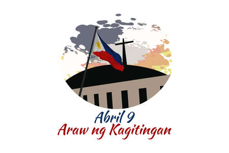 Translation: April 9. Day of Valor. Also known as Bataan Day vector illustration. Suitable for greeting card, poster and banner. 版權商用圖片 - 167158845