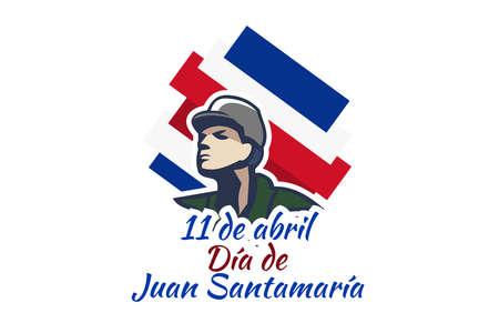 Translation: April 11, Juan Santamaría Day vector illustration. Suitable for greeting card, poster and banner.
