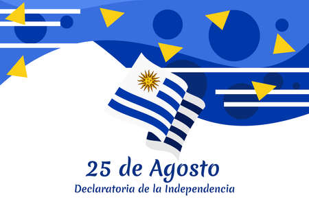 Translate: August 25,  Declaration of Independence. Happy Independence day of Uruguay vector illustration. Suitable for greeting card, poster and banner.