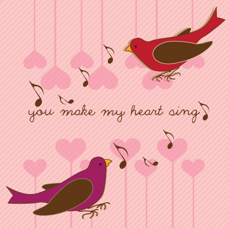Beautiful birds you make make heart sing. Vector Illustration. Vector