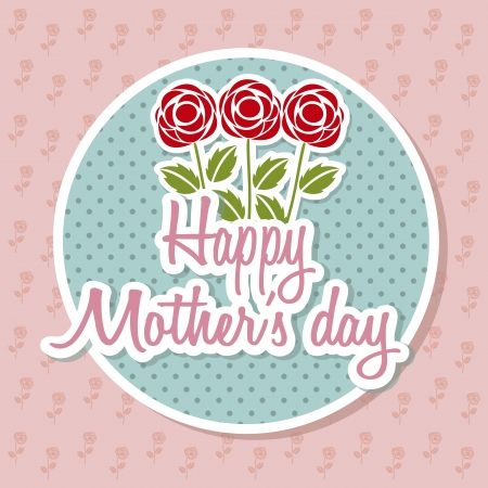 mother: happy mothers day card with roses. illustration