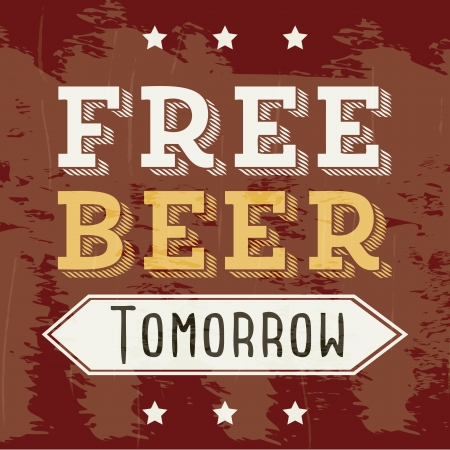 free beer tomorrow illustration, vintage style illustration Stock Vector - 19307325