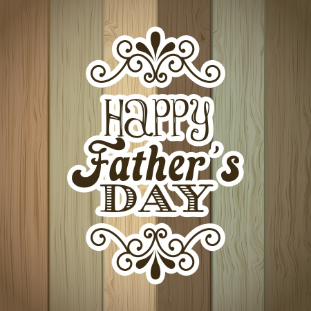 fathers day over wooden background. vector illustration Stock Vector - 19465909