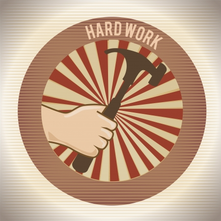 hard work design over grunge background vector illustration Stock Vector - 20500686