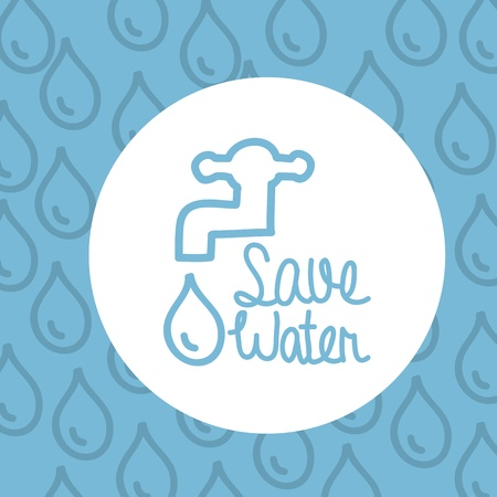 save the planet: save water over blue background  Illustration