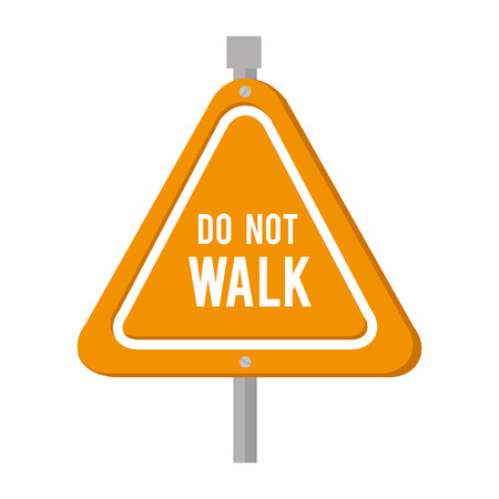 do not walk road sign yellow sign safety vector  isolated and flat illustration Illustration