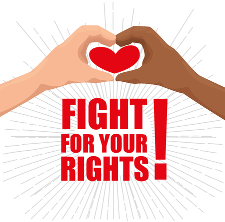 Caucasian and african american peoples hands holding a heart and fight for your rights sign. Vector illustration