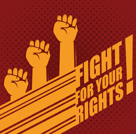 Raised fists and fight for your rights sign over red background. Vector illustration.
