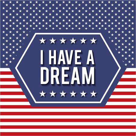 i have a dream badge poster with stars and stripes background vector illustration Illustration