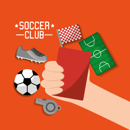 Soccer club hand holding red card ball sneaker whistle field t shirt equipment vector illustration