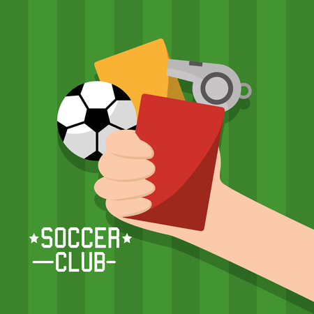 Soccer club hand holding cards red and yellow ball whistle vector illustration Illustration
