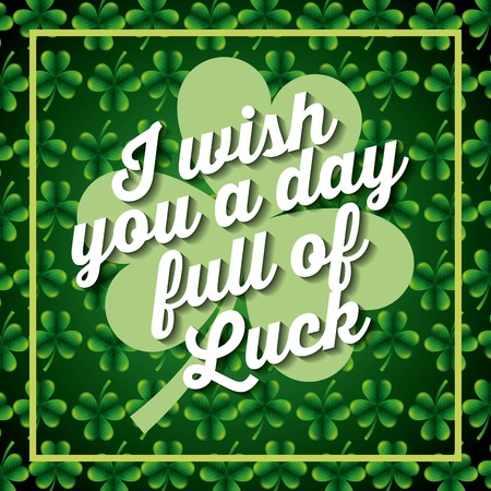 i wiss you a day full of luck clover background frame vector illustration