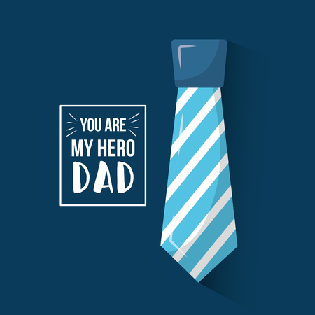 You are my hero dad greeting card with striped necktie vector illustration