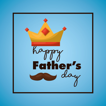 happy fathers day blue card crown and mustache vector illustration
