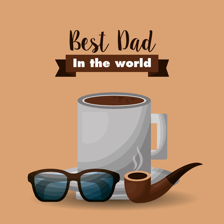 happy fathers day card - best dad coffee cup glasses and tobacco pipe vector illustration Illustration