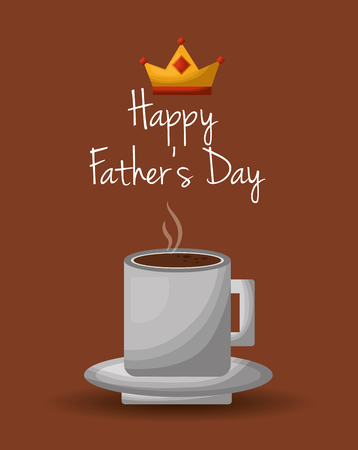 happy fathers day card hot coffee cup design vector illustration Vectores