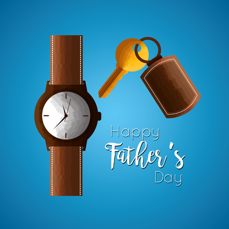 happy fathers day with wrist watch and keychain icons vector illustration